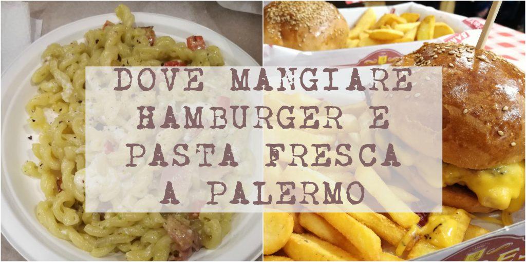 La mia Palermo: dove mangiare hamburger e pasta fresca